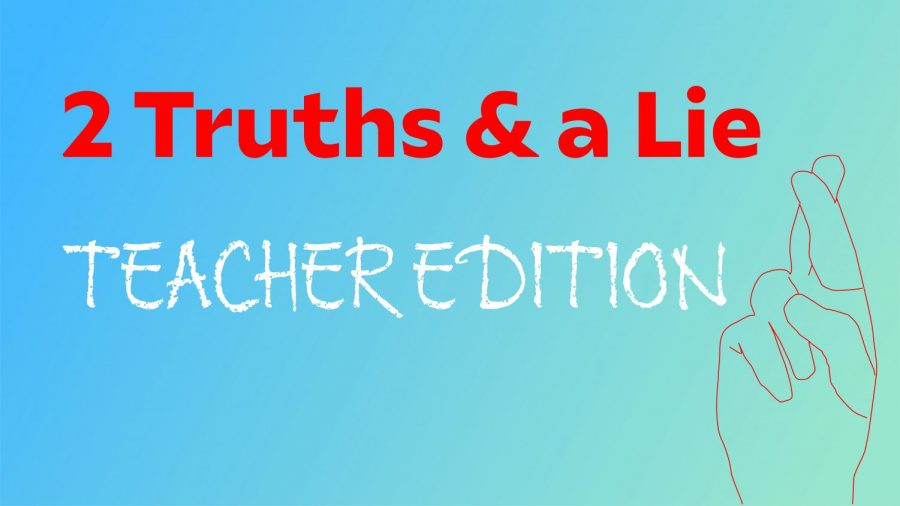 Two truths and a lie: Teacher edition