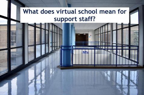 Virtual school has taken away a lively learning environment for most. For several support staff members, transferring online was not an option.