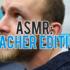 Video: ASMR – Teacher Edition